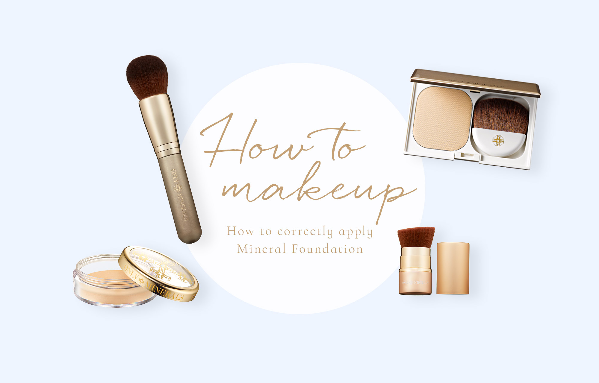 Makeup How Tos Only Minerals Official Website Ya Man